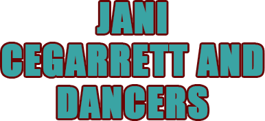 Janice Cegarrette And Dancers